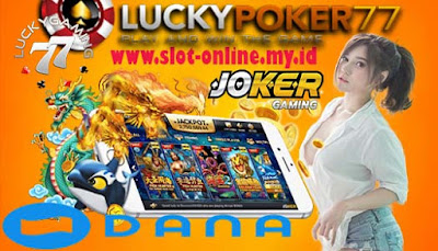 Joker123 Slot Online Dan Tembak Ikan Terbaru Daftar Via Dana