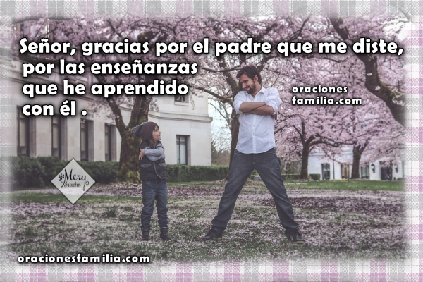 Frases cristianas oración corta por mi padre, imágenes con oraciones por mi papá, Oración corta por Mery Bracho.