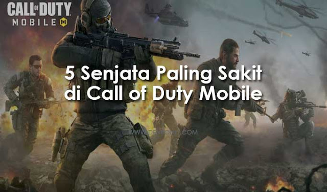 5 Senjata Paling Sakit di Call of Duty Mobile