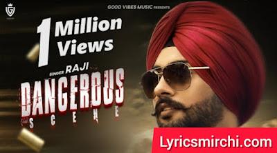 Dangerous Scene Song Lyrics | Raji | New Punjabi Song 2020