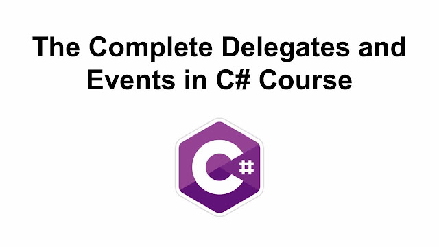 The Complete Delegates and Events in C# Course
