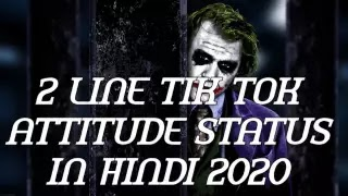 2 LINE TIK TOK *ATTITUDE* BADMASHI* STATUS* IN HINDI 2020