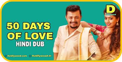 50 Days Of Love Hindi Dubbed Movie