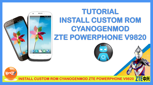 CYANOGENMOD CM11 ZTE A5 POWERPHONE V9820