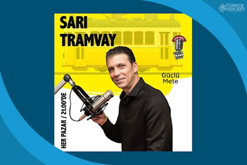 Sarı Tramvay Podcast