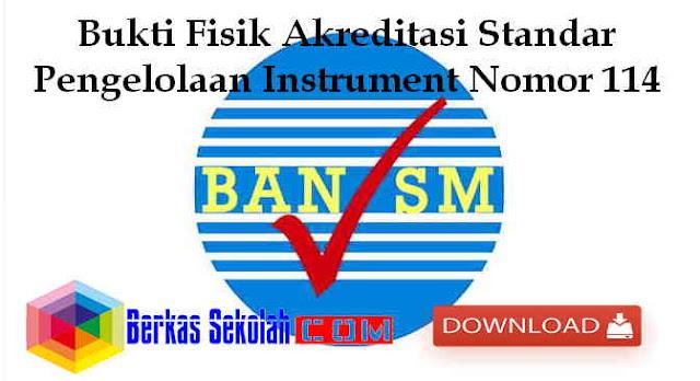 Download Bukti Fisik Akreditasi Standar Pengelolaan Instrument Nomor 114