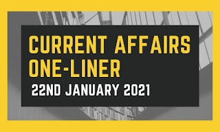 Current Affairs One-Liner: 22nd January 2021