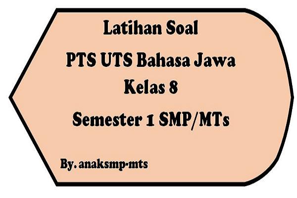 Soal Pts Uts Bahasa Jawa Kelas 8 Semester 1 Smp Mts Anak Smp Mts