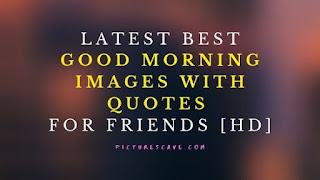 Latest Best Good Morning Images with Quotes