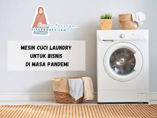 Mesin cuci laundry untuk bisnis di masa pandemiM