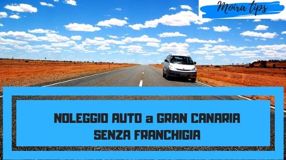 NOLEGGIO AUTO GRAN CANARIA SENZA FRANCHIGIA