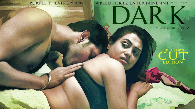Dark (2017) Bengali Hot Romantic Short Film Full HDRip 720p