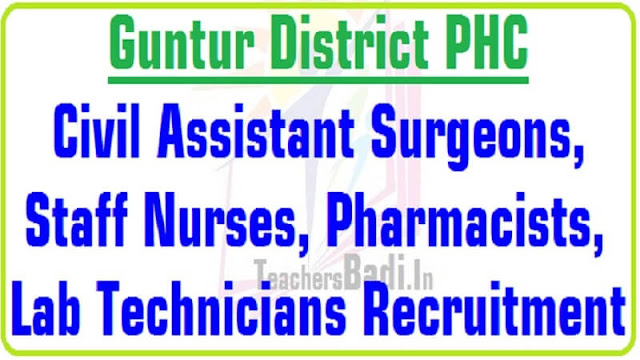 Guntur PHC Civil Assistant Surgeons,Staff Nurses,Pharmacists,Lab Technicians Recruitment 2016