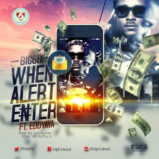 Music: Big6ix - When Alert Enter @Big6ix