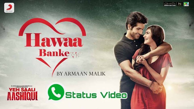 Hawa Banke WhatsApp Status Video (Yeh Saali Aashiqui)