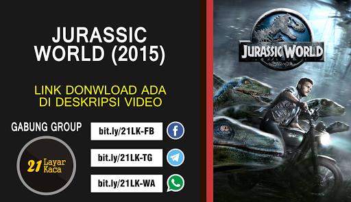 JURASSIC WORLD (2015) - SUB INDO - 21 LayarKaca Sinopsis