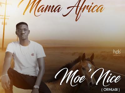 DOWNLOAD MP3: Moe'nice - Mama Africa