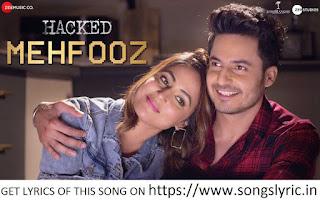Mehfooz LYRICS - Hacked | Hina Khan & Mohit Malhotra | Vikram Bhatt | Arko
