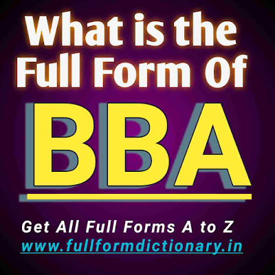 Full Form of BBA, Additional Information of the full form of BBA