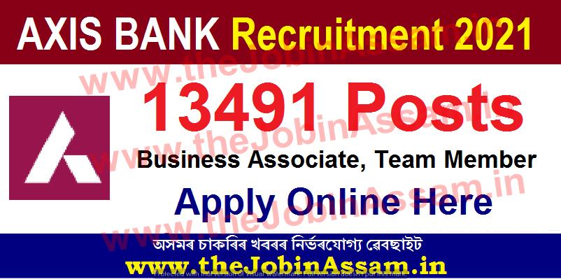 Axis Bank Recruitment 2021 – Apply Online for 13491 Business Associate, Team Member Posts