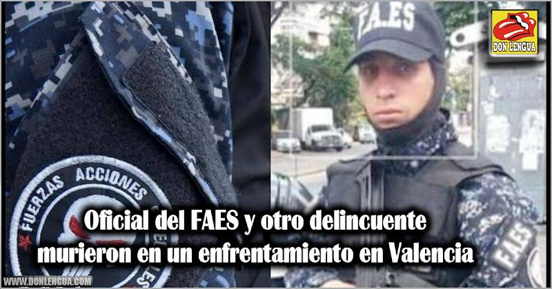 Oficial del FAES y otro delincuente murieron en un enfrentamiento en Valencia