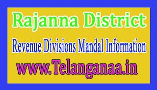 Rajanna District Revenue Divisions Mandal Information
