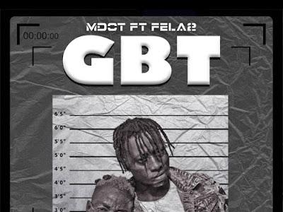 [MUSIC] Mdot Ft Fela2 - GBT (GTBank)