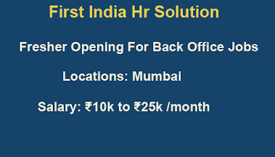 Fresher Opening For Back Office Jobs ( Mumbai Locations )