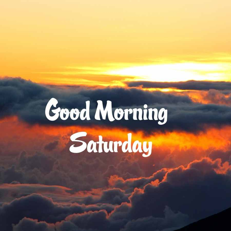good morning saturday wishes images