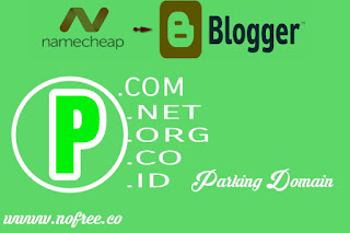 Cara Parking Domain Namecheap ke Blogspot Terbaru