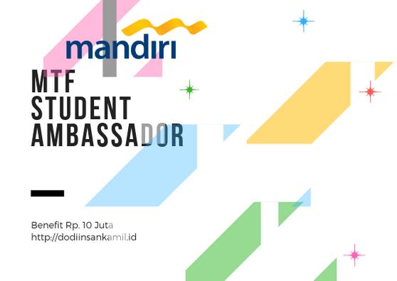 Program MTF Student Ambassador 2019 | Kerja Sampingan Mahasiswa