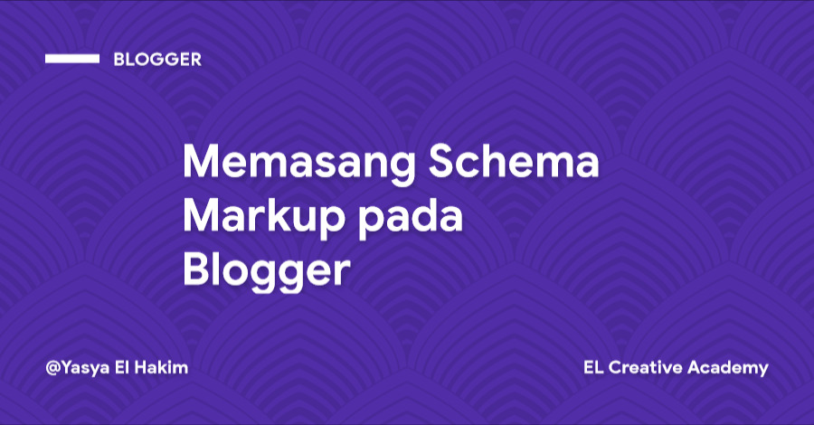 Cara Menggunakan/Memasang Schema Markup pada Blogger