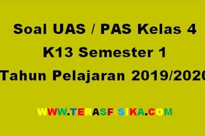 Download Soal UAS/PAS Kelas 4 Semester 1 Tahun Pelajaran 2019/2020