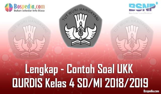 Lengkap - Contoh Soal UKK QURDIS Kelas 4 SD/MI 2018/2019
