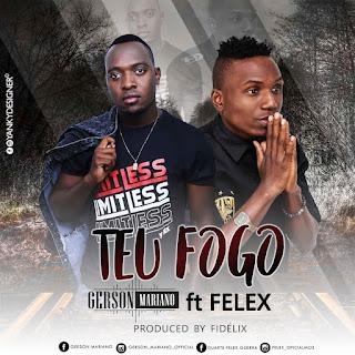 Gerson Mariano Feat. Felex - Teu Fogo