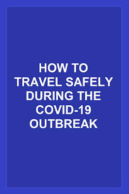 how to travel safely during the covid-19 outbreak