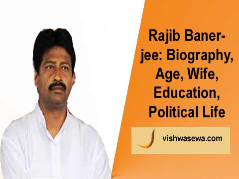 Rajib Banerjee: Biography, Education, Age, Political life