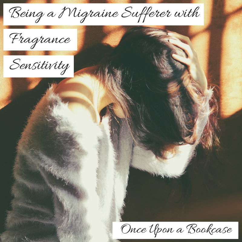 Being a Migraine Sufferer with Fragrance Sensitivity