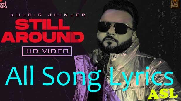 Still Around Is Punjabi Song Sung By Kulbir Jhinjer And Music Is Composed By Deep Jandu And Lyrics Is Written By Kulbir Jhinjer , Lally Mundi
