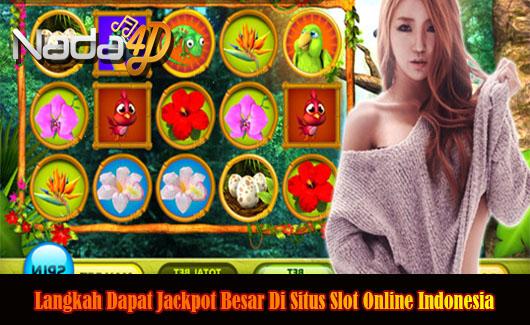 Langkah Dapat Jackpot Besar Di Situs Slot Online Indonesia