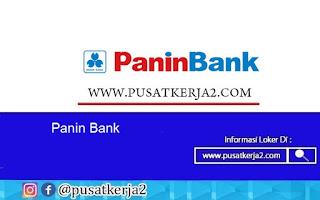 Lowongan Kerja SMA SMK D3 S1 Panin Bank Agustus 2020