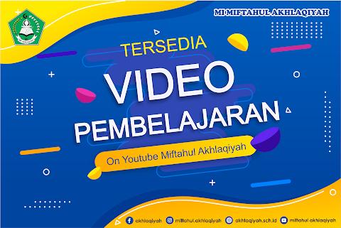 Tersedia Gratis Video Pembelajaran di Channel Youtube Miftahul Akhlaqiyah