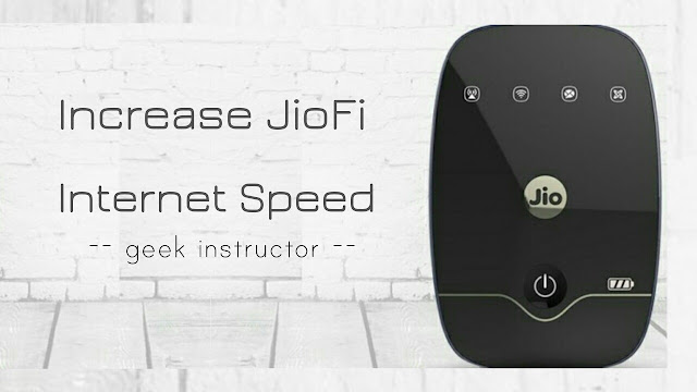 Increase JioFi 4G Internet speed