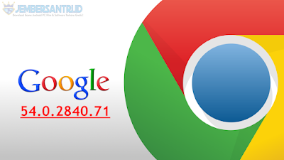 Google Chrome Terbaru 54.0.2840.71 Offline Installer
