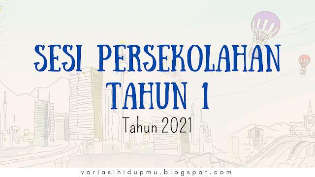 sekolah tahun 1 2021