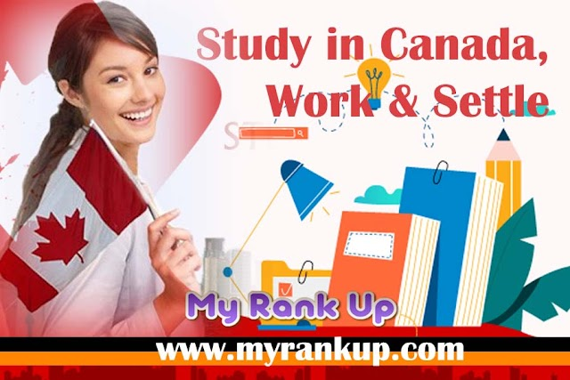 Study in Canada, Work & Settle
