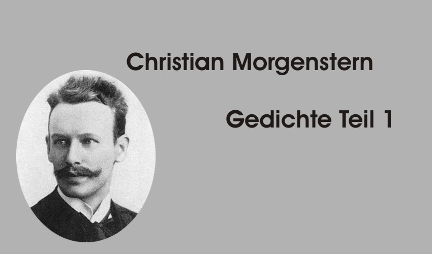 Gedichte Und Zitate Für Alle Christian Morgenstern