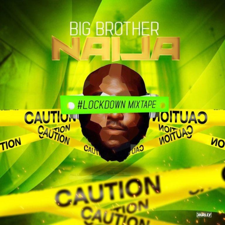 """DJ Big N – """"Big Brother Naija 2020 Lockdown Mix"""" #Arewapublisize"""