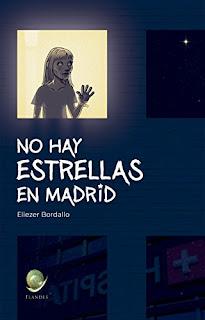 «No hay estrellas en Madrid» de Eliezer Bordallo