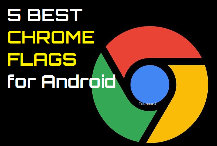 5 Best Chrome Flags for Android